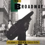 "Bill Crow: ""From Birdland to Broadway"""