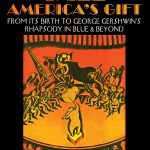 "Interview with Richie Gerber author of  ""Jazz America's Gift: From Its Birth to George Gershwin's Rhapsody in Blue and Beyond"""