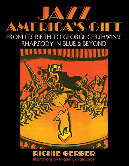 Jazz America's Gift From Its Birth to George Gershwin's Rhapsody in Blue & Beyond